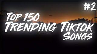 Top 150 Trending Tiktok Songs #2 In 2021 (With Lyrics) *Tiktok* - music 2021 tiktok clean