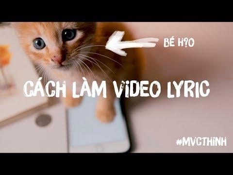 Cách làm Video Lyric trên điện thoại   MVCTHINH   TIPS & TRICKs