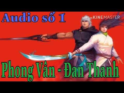 Audio Số 1 Đọc Truyện Phong Vân – Đan Thanh
