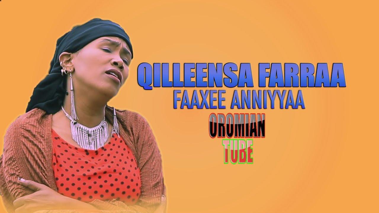 Faaxee Anniyyaa - Qilleensa Farraa - New Oromo Music 2020 (Official Audio)