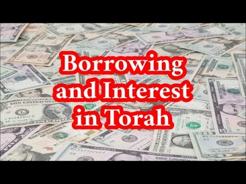Does the Torah Forbid Paying Interest and Taking Loans?