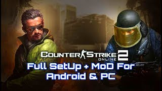 Counter-Strike Online 2 | Full Game + MoD For Android & PC (CS1.6)