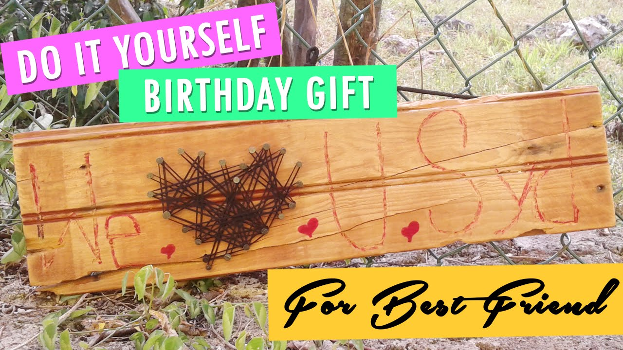 DIY Birthday Gift For Your Best Friend