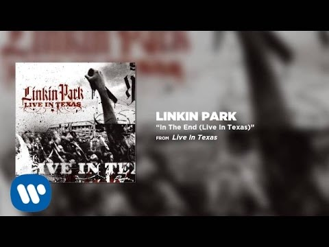 In The End [Live in Texas] - Linkin Park