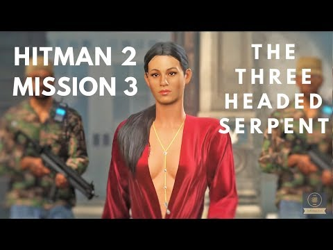 Hitman 2 | Mission 3 | The Three Headed Serpent