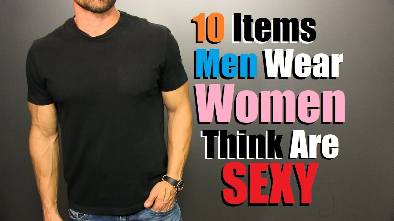 c3d47bd83 10 Items Guys Wear That Women Find SUPER SEXY! - YouTube