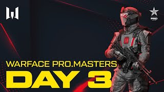 Турнир Warface PRO.Masters. Day 3