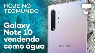 Galaxy Note 10 vendendo como água, Vivo comprando a Oi – Hoje no TecMundo