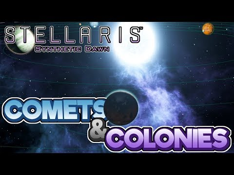 Comets & Colonies – Stellaris: Synthetic...