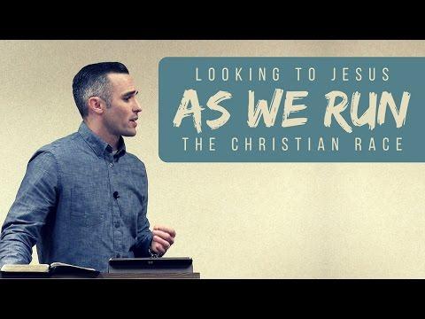 Looking to Jesus as We Run the Christian Race - Scott Hayne