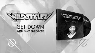 Wildstylez - Get Down (with Max Enforcer)
