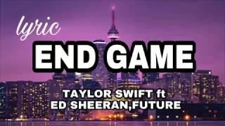 END GAME - Taylor swift ft Ed sheeran Future