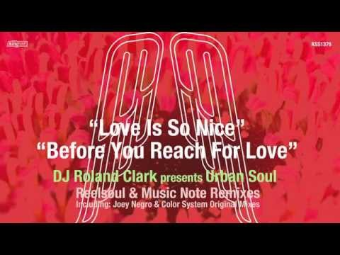 DJ Roland Clark presents Urban Soul - Love Is So Nice (Reelsoul Remix)