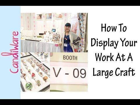 How To Display Your Work At A Large Craft Show
