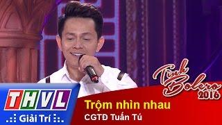 thvl  tinh bolero 2016 - tap 2 trom nhin nhau - cgtd tuan tu