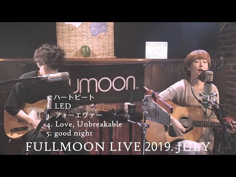 FULLMOON LIVE 2019 JULY On YouTubeLIVE