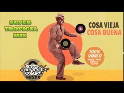 ★ Super Tropical Mix ★  COSA VIEJA, COSA BUENA - 100% vinilo (41min)