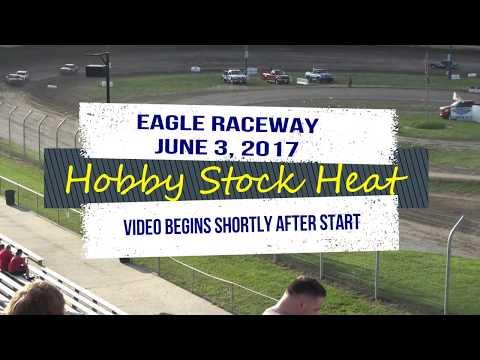 Eagle Raceway Hobby Stock Heat June 3, 2017