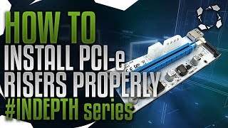 How To Install PCIe Mining Risers Properly #INDEPTH Series