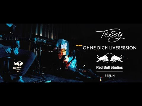 Teesy - Ohne Dich   (Livesession  Red Bull Studios Berlin)