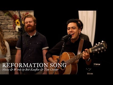 Reformation Song by Bob Kauflin & Tim Chester