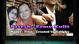 Pasrah - Ermy Kulit
