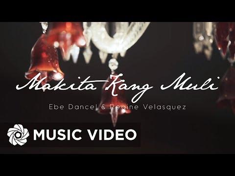 Ebe Dancel & Regine Velasquez  Makita Kang Muli  Music Video