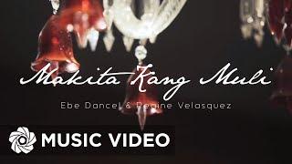 Ebe Dancel & Regine Velasquez - Makita Kang Muli (Official Music Video)