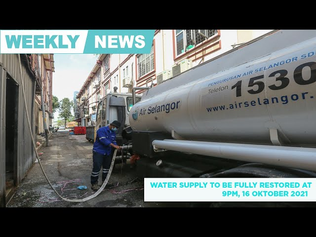 Weekly news round up. Water supply to be fully restored at 9PM, 16 October 2021. 📺👇🏼