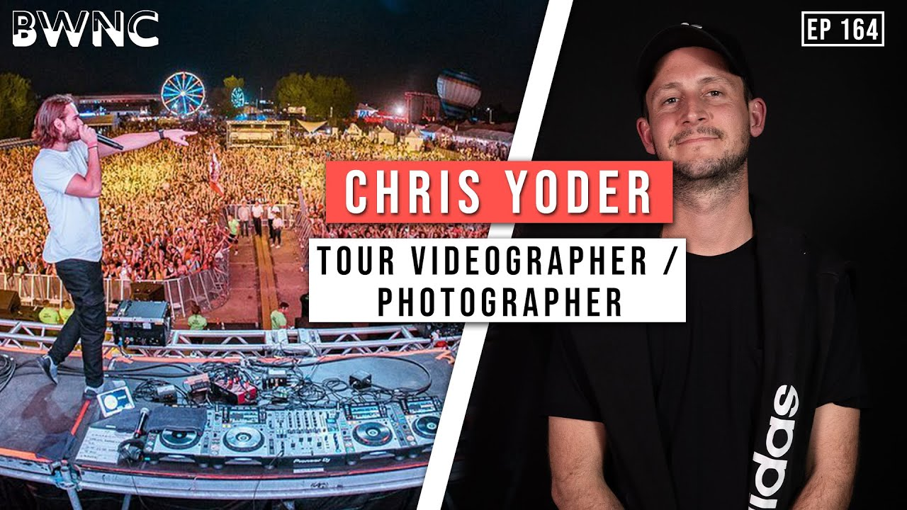 How Chris Yoder became one of the top EDM videographers in the game! | Ep.164