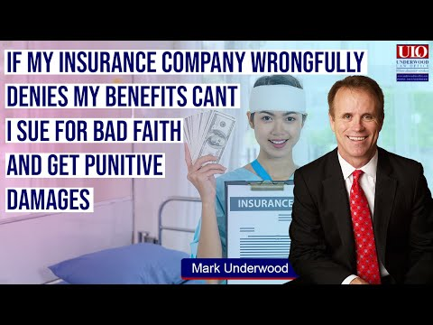 If my disability insurance company denied benefits can I sue for bad faith and punitive damages