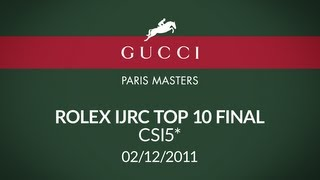 Gucci Paris Masters 2011 (12/02) - Rolex IJRC Top 10 Final CSI5*