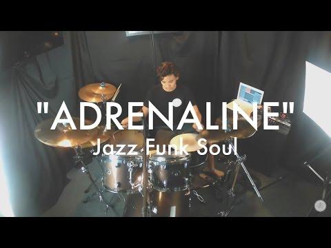 Jazz Funk Soul - Adrenaline Drum Cover