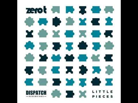 Zero T - Little Pieces (feat. Steo)