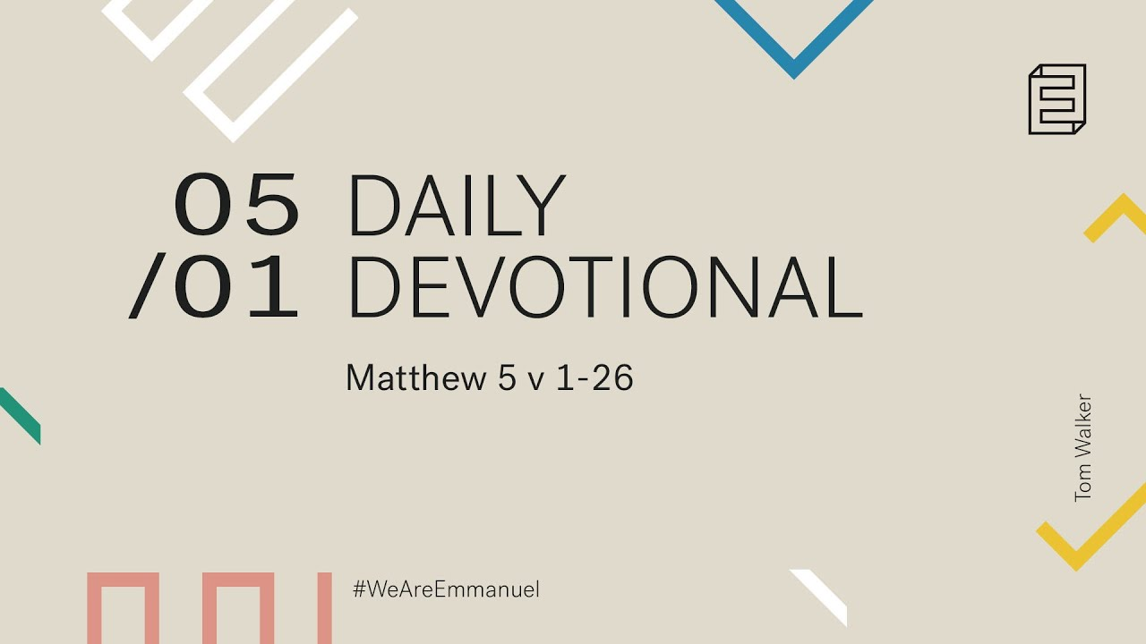Daily Devotion with Tom Walker // Matthew 5:1-26 Cover Image