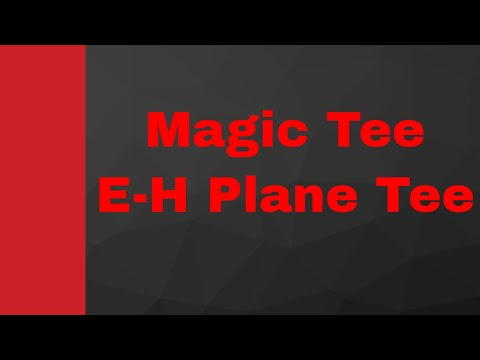 Magic Tee or E-H Plane Tee (S Matrix, Working & Applications), Wave Guide, Microwave Engineering