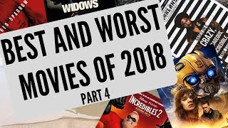 The Best and Worst Movies of 2018 - Pt 4 of 6