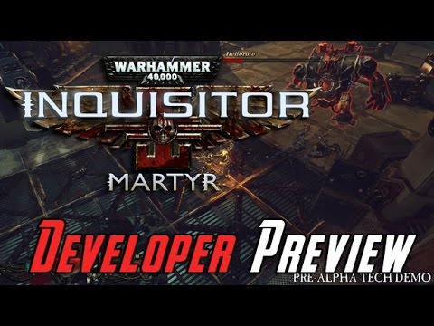 AJ's W40K: Inquisitor Martyr Developer Preview!