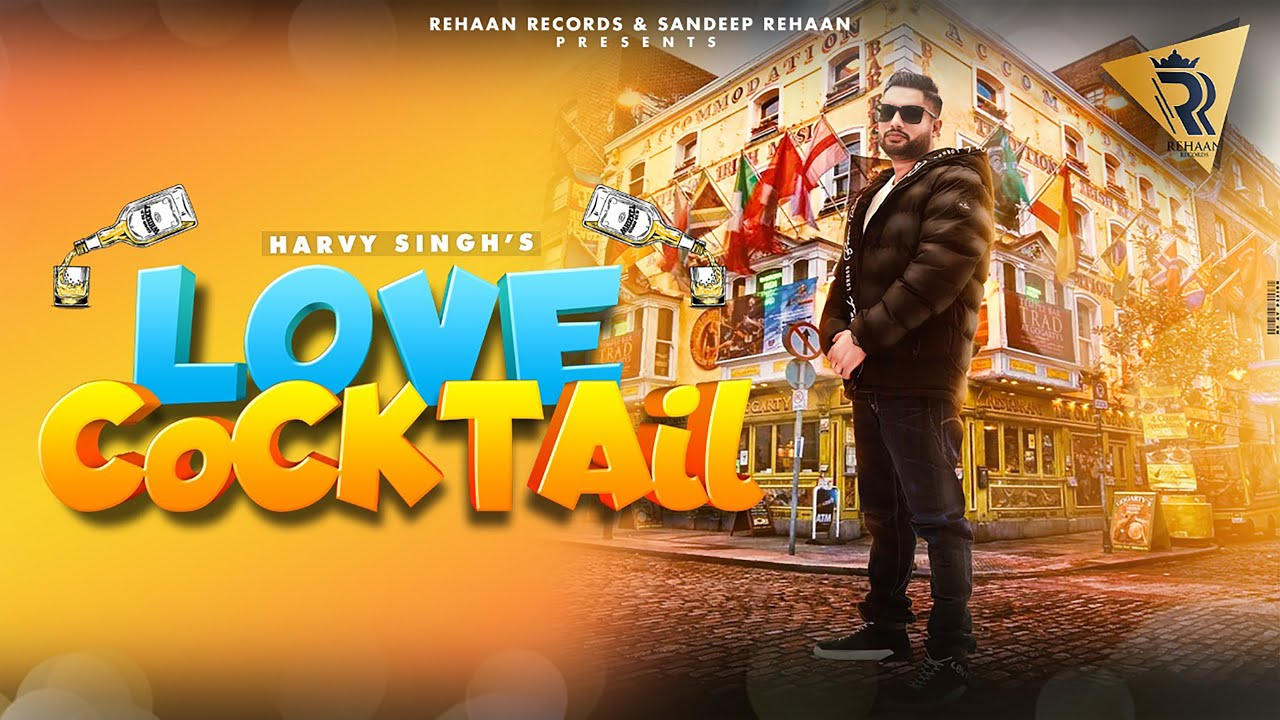 Love Cocktail (official Video) Harvy Singh  I Latest Punjabi Songs 2021
