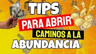 💲 🤑 Tips Para Abrir Caminos a La Abundancia de Dinero
