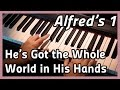 ♪ He's Got the Whole World in His Hands ♪ Piano | Alfred's 1