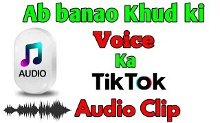 Comment Faire des mix Clip Audio sur Tik Tok | Ab banao Khud'ki Voix ka clip audio |
