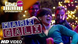 'Mari Gali' VIDEO Song | Kangana Ranaut | Tanu Weds Manu Returns | SurjRDB