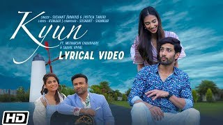 Kyun | Lyrical Video | Sushant (Rinkoo)| Jyotica Tangri | Meenakshi C | Latest Punjabi Song 2019
