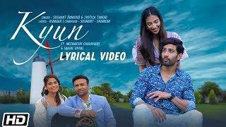 Kyun | Lyrical | Sushant (Rinkoo)| Jyotica Tangri | Meenakshi C | Latest Punjabi Song 2019
