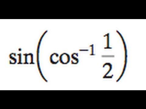 sin[cos^-1(1/2)]