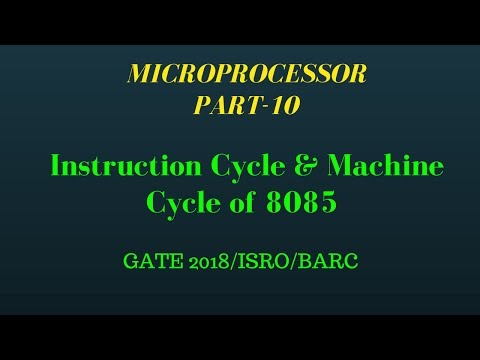 Instruction cycle & Machine cycle of 8085 MICROPROCESSOR PART 10 for gate and psu