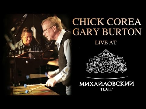 Chick Corea & Gary Burton - Live in Saint Petersburg 2008