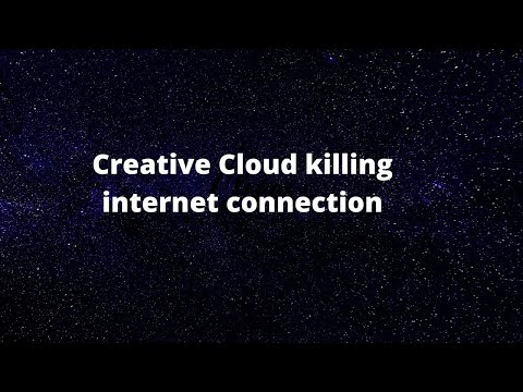 How to solve - creative cloud killing internet connection?