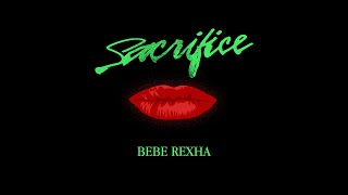 Bebe Rexha - Sacrifice [Official Lyric Video]